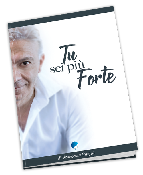 Tu sei più Forte Francesco Puglisi libro oncologia